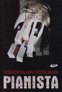 Szpilman Władysław, Szpilman Andrzej, Hosenfeld Wilm, Biermann Wolf, Pianista : Warszawskie wspomnienia 1939-1945, wyd. 2 zm. i uzup.,wyd. ZNAK, 2000